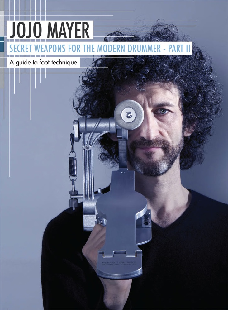 Jojo Mayer · Secret Weapons For The Modern Drummer · Part II
